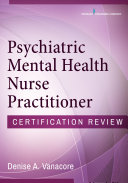 Psychiatric Mental Health Nurse Practitioner Certification Review