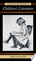 Historical Dictionary of Children s Literature