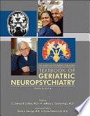 The American Psychiatric Publishing Textbook of Geriatric Neuropsychiatry