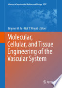 Molecular Cellular And Tissue Engineering Of The Vascular System