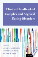 Clinical Handbook Of Complex And Atypical Eating Disorders