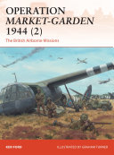 Operation Market-Garden 1944 (2) : looked to press their advantage with operation...