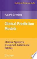 Clinical Prediction Models : meteorology, and finance. prediction models will become more...