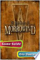 The Elder Scrolls III  Morrowind Game Guide