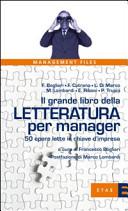 Il grande libro della letteratura per manager  50 opere lette in chiave d impresa