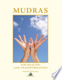 Mudras For Healing And Transformation : in a form easy to understand...