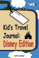 Kid S Travel Journal Disney Edition
