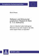 Reflexion und Wirkung der juristischen Tätigkeit im Werk E.T.A. Hoffmanns