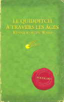 illustration Le Quidditch Travers a Les Ages / Quidditch Through the Ages