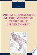 Ambiente  uomini  citt   nell organizzazione territoriale del Mezzogiorno