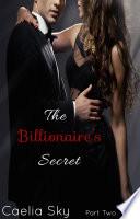 The Billionaire s Secret  Part Two  An Erotic Romance