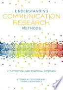 Understanding Communication Research Methods