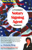 How to Start  Operate and Market a Freelance Notary Signing Agent Business