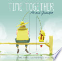 Time Together Me And Grandpa book