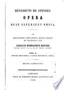 Opera quae supersunt omnia  Principia philosophiae  Cogitata metaphysica  Ethica