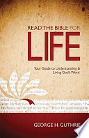 Read The Bible For Life : in context clarifies the bible's key themes...