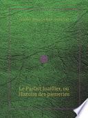 Le Parfait Joaillier  ou Histoire des pierreries