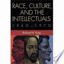 Race Culture And The Intellectuals 1940 1970