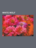 White Wolf Consists Of Articles Available From Wikipedia Or Other