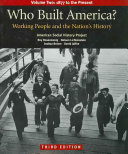 Who Built America  Volume Two  Since 1877