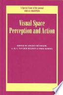 Visual Space Perception And Action book