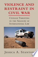 Violence and Restraint in Civil War