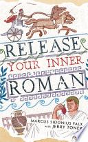 download ebook release your inner roman by marcus sidonius falx pdf epub