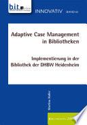 Adaptive Case Management in Bibliotheken