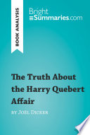 The Truth About the Harry Quebert Affair by Jo  l Dicker  Book Analysis
