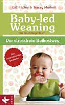 Baby led Weaning   Das Grundlagenbuch