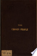 The chosen people: a compendium of sacred and Church history for school-children. By the author of the 'Heir of Redclyffe'.