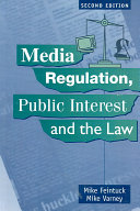 Media Regulation  Public Interest and the Law