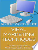 Viral Marketing Techniques  The Truth About Viral Marketing On the Internet