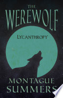 The Werewolf   Lycanthropy  Fantasy and Horror Classics