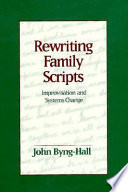 Rewriting Family Scripts Practical Suggestions For Clinical Practice Rewriting