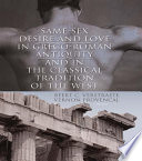 Same Sex Desire and Love in Greco Roman Antiquity and in the Classical Tradition of the West