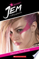 Jem And The Holograms Movie Handbook : is back in a live-action movie from universal...