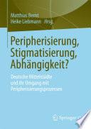 Peripherisierung, Stigmatisierung, Abhängigkeit?