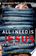 All I Need Is Jesus And A Good Pair Of Jeans