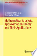 Mathematical Analysis  Approximation Theory and Their Applications