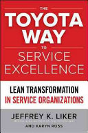 The Toyota Way to Service Excellence  Lean Transformation in Service Organizations