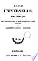 Revue universelle, bibliothèque de l'homme du monde et de l'homme politique au 19e siècle