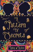 A Pattern of Secrets And Now He Must Save