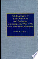 A Bibliography Of Latin American And Caribbean Bibliographies 1985 1989