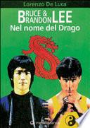 Bruce   Brandon Lee  Nel nome del drago