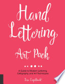 Hand Lettering Art Pack A Guide to Modern Lettering, Calligraphy, and Art Techniques-Includes Book and Lined Sketch Pad