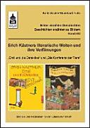 Erich Kästners literarische Welten und ihre Verfilmungen