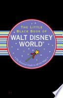 The Little Black Book Of Walt Disney World 2013 Edition