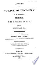 Account of a voyage of discovery to the north east of Siberia  the frozen ocean  and the north east sea