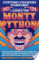 Everything I Ever Needed To Know About I Learned From Monty Python
